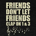 Don't Let Friends Clap On 1 & 3 Mu T-Shirt