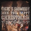 There's snowbody like you, Happy Christmas T-Shirt