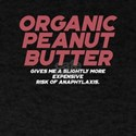 Organic Peanut Butter Risk of Anaphylaxis T-Shirt