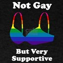 Not Gay But I'm Very Supporti Dark T-Shirt