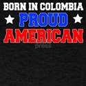 Born In Colombia Proud American T-Shirt