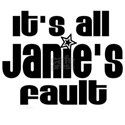 It's All Janie's Fault White T-Shirt