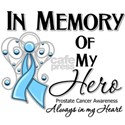 In Memory of My Hero Prostate Cancer Shirts