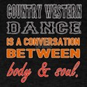 Country Western dance is a conversati T-Shirt