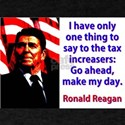 I Have Only One Thing To Say - Ronald Reagan T-Shi