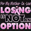 For My Mother-In-Law Losing Is Not An Option T-Shi