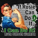 If Rosie Can Do It Liver Cancer T-Shirt