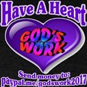 Have A Heart God's Work T-Shirt
