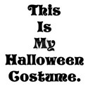 Funny This Is My Halloween Costume T-Shirt