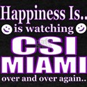 Happiness is watching CSI Miami T-Shirt