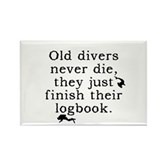 Old Divers Never Die... Rectangle Magnet